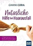 Natürliche Hilfe bei Haarausfall: Kräftiger Haarwuchs durch gezielte Nährstoffversorgung und Vitalisierung der Kopfhaut
