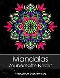 Malbuch für Erwachsene: Mandalas auf schwarzem Hintergrund Zauberhafte Nacht + BONUS 60 kostenlose Malvorlagen zum Ausmalen (PDF zum Ausdrucken)