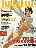 Brigitte Nr. 16/2007 18.07.2007 Trend-Frisuren Zehn Schnitte, die richtig toll aussehen